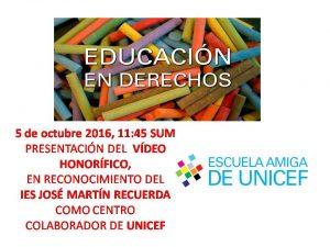 5 de octubre 2016, PRESENTACIÓN DEL VÍDEO BUENAS PRÁCTICAS SOBRE EDUCACIÓN EN DERECHOS